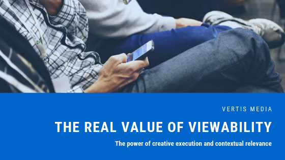 the real value of viewability by vertis media